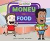 Money for Food (Your Piggy Bank: a Guide to Spending & Saving for Kids!) - Mary Elizabeth Salzmann, Jennie Forsberg, Diane Craig