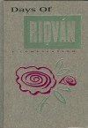 Days of Ridván: A Compilation - Bahá'u'lláh, Abdu'l-Bahá, Shoghi Effendi