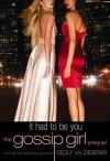 It Had to Be You (Gossip Girl, # 0.5) - Cecily von Ziegesar