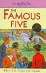 Five Are Together Again (Famous Five Centenary Editions) - Enid Blyton