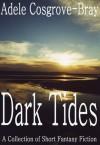 Dark Tides - Adele Cosgrove-Bray