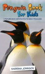 Penguins: A Picture Book with Fun Facts About Penguins - Sabrina Johnson
