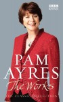 Pam Ayres: The Works: The Classic Collection - Pam Ayres