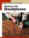Working W/Handplanes - Fine Woodworking Magazine, Taunton Press