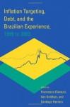 Inflation Targeting, Debt, and the Brazilian Experience, 1999 to 2003 - Francesco Giavazzi, Ilan Goldfajn, Santiago Herrera