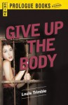 Give Up the Body - Louis Trimble