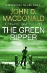 The Green Ripper (Travis McGee, #18) - John D. MacDonald