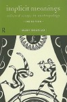 Implicit Meanings: Selected Essays in Anthropology - Mary Douglas