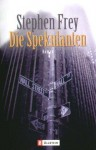 Die Spekulanten - Stephen W. Frey, Dietlind Kaiser