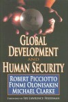 Global Development and Human Security - Robert Picciotto, Michael Clarke, Funmi Olonisakin