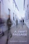 A Swift Passage - Barbara Henning