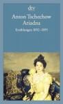 Ariadna: Erzählungen 1892 - 1895 - Anton Chekhov, Barbara Conrad
