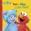 Red or Blue, I Like You! Big Book: A Sesame Street Big Book - Sesame Street, Sarah Albee, Tom Brannon