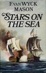Stars on the Sea - F. van Wyck Mason