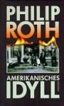 Amerikanisches Idyll - Philip Roth