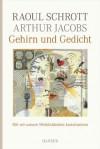 Gehirn und Gedicht. Wie wir unsere Wirklichkeiten konstruieren - Raoul Schrott, Arthur Jacobs
