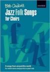 Jazz Folk Songs for Choirs: Leader's Book with CD - Bob Chilcott