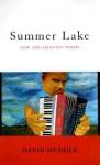 Summer Lake: New and Selected Poems - David Huddle