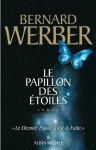 Le Papillon des étoiles (Littérature française) (French Edition) - Bernard Werber
