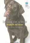 Inside of a Dog: What Dogs See, Smell, and Know - Alexandra Horowitz, Karen White
