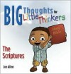 Big Thoughts For Little Thinkers: The Scripture (Little Books of Big Thoughts) - Joey Allen