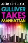 Gulliver Takes Manhattan - Justin Luke Zirilli