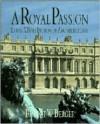 A Royal Passion: Louis XIV as Patron of Architecture - Robert W. Berger