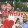 My Calendar: Holidays - Luana K. Mitten