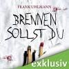 Brennen sollst du - Frank Uhlmann, Peter Lontzek, Audible GmbH