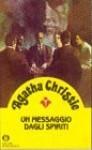 Un messaggio dagli spiriti - Alex R. Falzon, Grazia Maria Griffini, Agatha Christie