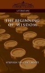 The Beginning of Wisdom - Stephen Vincent Benét