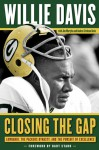 Closing the Gap: Lombardi, the Packers Dynasty, and the Pursuit of Excellence - Willie Davis, Jim Martyka, Andrea Erickson Davis, Bart Starr