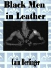 Black Men in Leather - Cain Berlinger