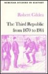 The Third Republic from 1870-1914 - Robert Gildea