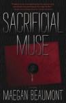 Sacrificial Muse - Maegan Beaumont
