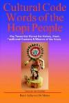 Cultural Code Words of the Hopi People - Boyé Lafayette de Mente