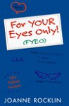 For Your Eyes Only! - Joanne Rocklin