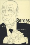 Borges: A Life - James Woodall