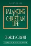 Balancing the Christian Life - Charles C. Ryrie