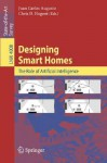 Designing Smart Homes: The Role Of Artificial Intelligence (Lecture Notes In Computer Science) - Juan Carlos Augusto