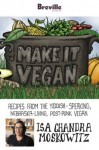 Breville presents Make It Vegan: Recipes from the Yiddish-speaking, Nebraska-living, post-punk vegan, Isa Chandra Moskowitz - Breville USA, Isa Chandra Moskowitz