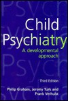 Child Psychiatry: A Developmental Approach - Philip Graham
