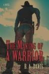 The Making of a Warrior - Brenda Davis
