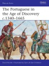 The Portuguese in the Age of Discovery 1300-1580 - David Nicolle