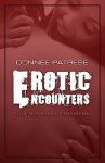 Erotic Encounters: Tales of the Paranormal and Preternatural - Donnee Patrese