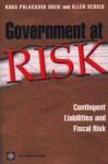 Government at Risk: Contingent Liabilities and Fiscal Risk - Hana Polackova Brixi, Allen Schick, Sweder Van Wijnbergen