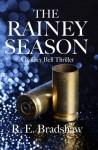 The Rainey Season - R.E. Bradshaw