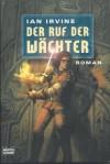Der Ruf der Wächter - Ian Irvine, Alfons Winkelmann