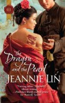 Mills & Boon : The Dragon And The Pearl (The Tang Dynasty) - Jeannie Lin