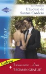 L'épouse de Santos Cordero - Passions sous les Tropiques (Harlequin Azur) (French Edition) - Kate Walker, Robyn Donald, Louise Lamberson